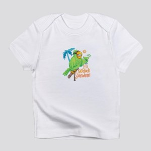 ITS FIVE O CLOCK SOMEWHERE Infant T-Shirt