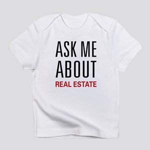 Ask Me Real Estate Infant T-Shirt