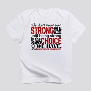 Brain Tumor How Strong We Are Infant T-Shirt