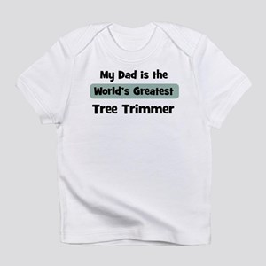 Worlds Greatest Tree Trimmer Infant T-Shirt