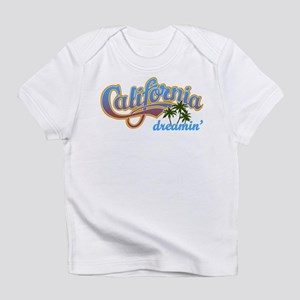 CALIFORNIA DREAMIN Infant T-Shirt