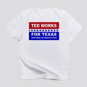Ted works for Texas Infant T-Shirt