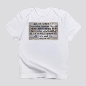 Hebrews 11:6 Infant T-Shirt
