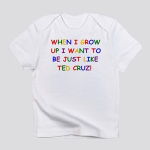 Ted Cruz when i grow up Infant T-Shirt