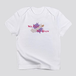 No Pain No Gain Infant T-Shirt