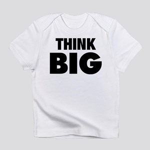 Think Big Infant T-Shirt