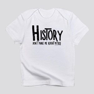 Repeat History Rough Text Infant T-Shirt