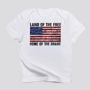 Land Of The Free,Home Of The Brave Infant T-Shirt