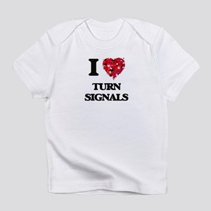I love Turn Signals Infant T-Shirt