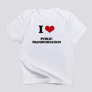 I Love Public Transportation Infant T-Shirt