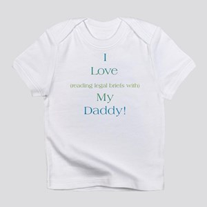 Daddy's Legal Briefs Infant T-Shirt