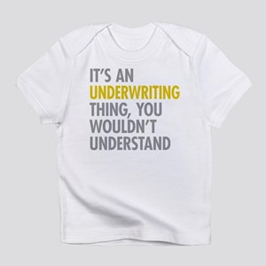 Underwriting Thing Infant T-Shirt