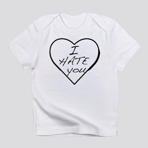 I hate you Love Infant T-Shirt