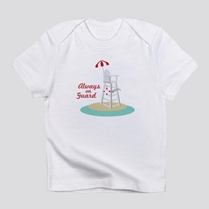 Always on Guard Infant T-Shirt