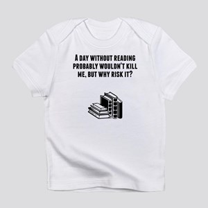 A Day Without Reading Infant T-Shirt