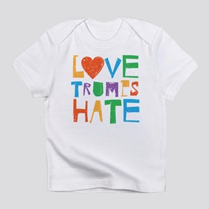 Love Trumps Hate Infant T-Shirt