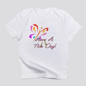 have A Nice Day Infant T-Shirt
