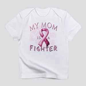 My Mom Is A Fighter Infant T-Shirt