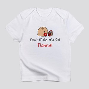 Don't Make Me Call Nonna Infant T-Shirt