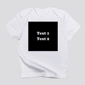 Custom Black and White Text. Infant T-Shirt