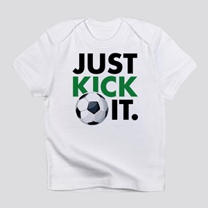 JUST KICK IT. Infant T-Shirt