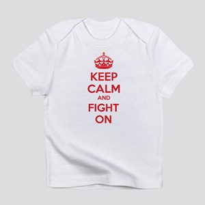 Keep calm and fight on Infant T-Shirt