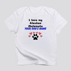 Custom I Love My Alaskan Malamute Infant T-Shirt