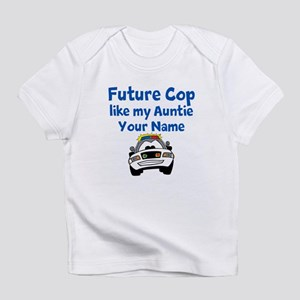 Future Cop Like My Auntie (Custom) Infant T-Shirt