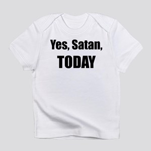 Yes, Satan, TODAY T-Shirt