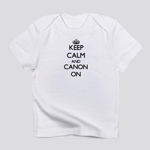 Keep Calm and Canon ON Infant T-Shirt