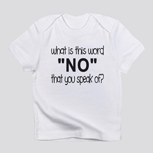 What is this word you call, No? Infant T-Shirt