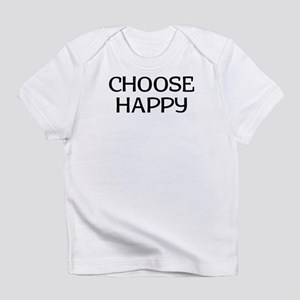 Choose Happy Infant T-Shirt