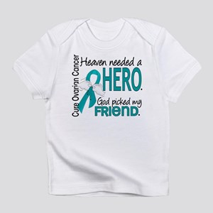 Ovarian Cancer Heaven Needed Hero 1 Infant T-Shirt