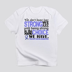 Prostate Cancer HowStrongWeAre Infant T-Shirt