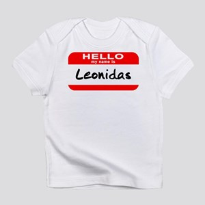 Hello My Name is Leonidas Infant T-Shirt