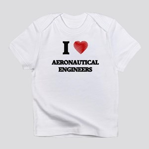I love Aeronautical Engineers Infant T-Shirt