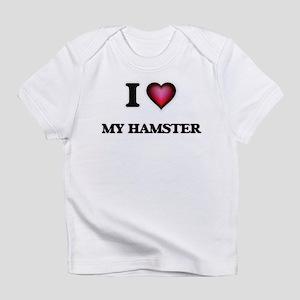 I Love My Hamster Infant T-Shirt