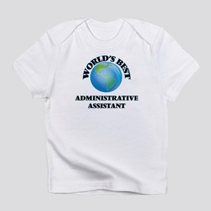 World's Best Administrative Assista Infant T-Shirt