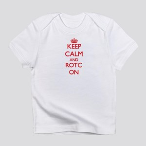 Keep Calm and Rotc ON Infant T-Shirt