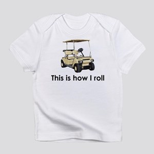this is how i roll Infant T-Shirt