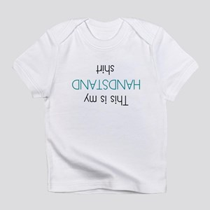 This Is My Handstand Shirt Infant T-Shirt