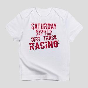Saturday Nights Dirt Track Infant T-Shirt