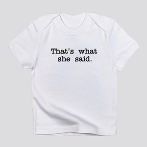 That's what she said Infant T-Shirt