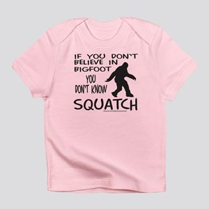 YOU DON'T KNOW SQUATCH Infant T-Shirt