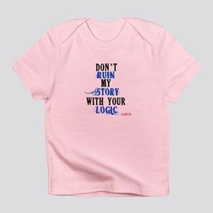 Don't Ruin My Story Quote (v3) Infant T-Shirt