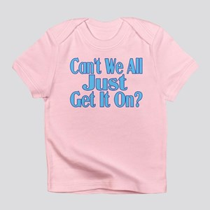 Get It On Infant T-Shirt