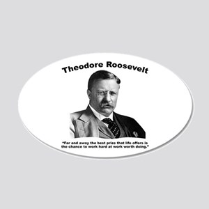 TRoosevelt: Work 20x12 Oval Wall Decal