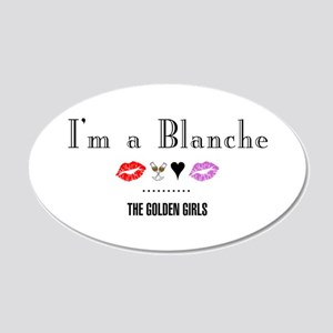 I'm A Blanche 20x12 Oval Wall Decal
