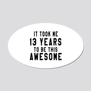 13 Years Birthday Designs 20x12 Oval Wall Decal