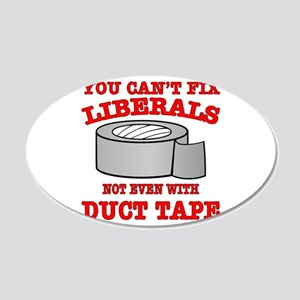 You Can't Fix Liberals 20x12 Oval Wall Decal